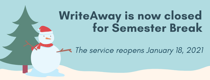 WriteAway is now closed for the semester break. The service will reopen on Monday, September 21.